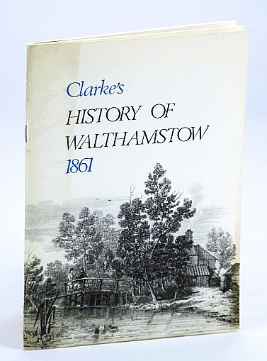Image for Clarke's History of Walthamstow, 1861 (Monograph / Walthamstow Antiquarian Society)