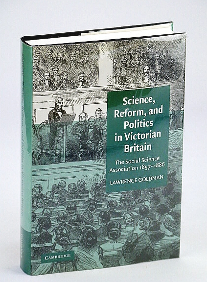Image for Science, Reform, and Politics in Victorian Britain: The Social Science Association 1857-1886