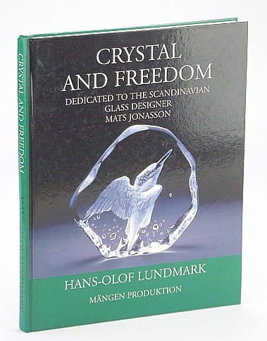 Image for Crystal and Freedom (Dedicated to the Scandinavian Glass Designer Mats Jonasson)