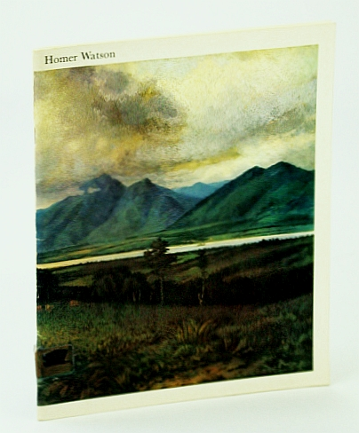 Image for Homer Watson, R.C.A., 1855 - 1936: Paintings and Drawings / Peintures et Dessins