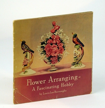Flower Arranging - A Fascinating Hobby (Vintage Coke / Coca-Cola Publication), Burroughs, Laura Lee
