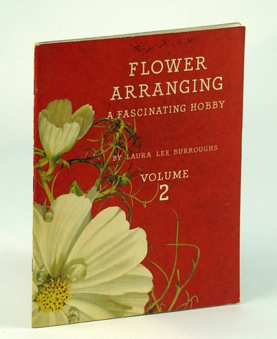 Flower Arranging - A Fascinating Hobby (Vintage Coke / Coca-Cola Publication) - Volume 2 (II / Two), Burroughs, Laura Lee; Wright, Richardson (Introduction)