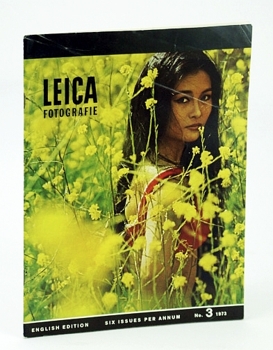 Leica Fotografie, - The Magazine for the 35 mm Specialist, Number 3 (Three), June 1973  - Michael Ruetz, Kempe, Fritz; Bortsch, Hans; Osterloh, Gunter