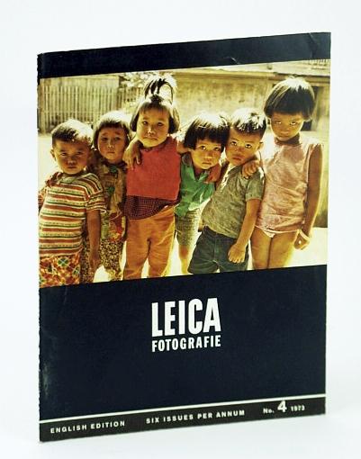 Leica Fotografie, - The Magazine for the 35 mm Specialist, Number 4 (Four), 1973  - Edward Steichen / Heinrich Riebesehl, GDL, Kempe, Fritz; Schmidt, K.H.; Osterloh, Gunter; Spitzing, Gunter
