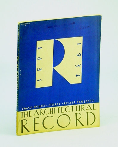 The Architectural Record (Magazine), September (Sept.) 1932, Vol 72, No. 3 : Small Houses / Stores / Relief Projects, Buttenheim, Harold S.; Alexander, Aaron G.; Schnitman, L.S.;  Peets, Elbert; et al