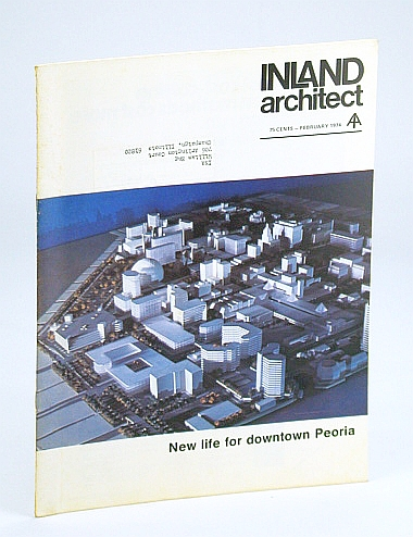 Image for Inland Architect, Chicago Chapter, American Institute of Architects (AIA), February (Feb.) 1974 - New Life for Downtown Peoria