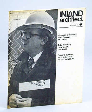 Inland Architect, Chicago Chapter, American Institute of Architects (AIA), August (Aug.) 1976 - Edward Humrich / Jacques Brownson in Denver, Danforth, George; Miller, Nory; Chatain, Elizabeth