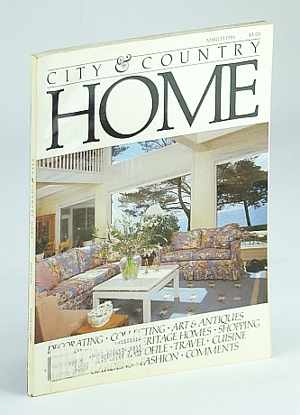 Image for City and Country Home Magazine, March (Mar.) 1986 - Pug Collection / Phyllis Lambert / Vatican Splendour
