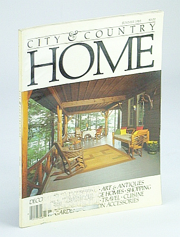 Image for City and Country Home Magazine, June (Summer) 1985 - Muskoka Cottages / The Tapestries of Gail Bent / Rescued Carousel / Muskoka Summer / Beni Sung / Louis De Niverville / Rachel McLeod's Garden