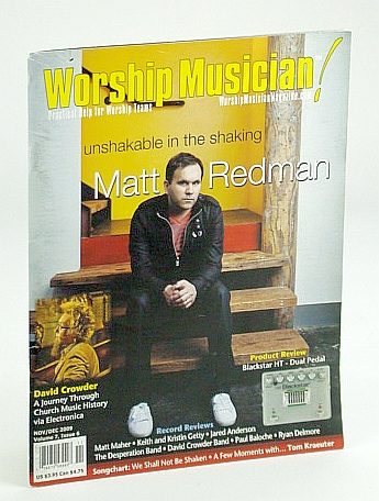 Worship Musician Magazine - Practical Help for Worship Teams, November / December (Nov. / Dec.) 2009: Matt Redman Cover Photo, Doppler, Doug; Albrecht, Carl; Lunn, Gary; et al