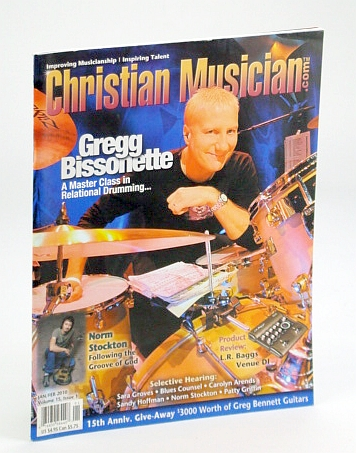 Christian Musician Magazine - Improving Musicianship, Inspiring Talent - January / February (Jan. / Feb.) 2010 - Gregg Bissonette Cover Photo, Beale, Roger; et al