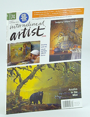 Image for International Artist Magazine - The Magazine for Artists By Artists From Around the World, August / September (Aug. / Sept.) 2010, #74 - Designing Complex Still Lifes
