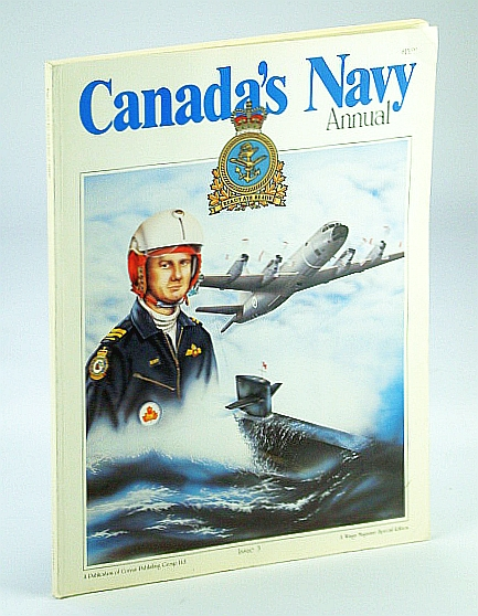 Canada's Navy - A Special Edition of Wings Newsmagazine, Canada's Navy Annual, Issue 3, 1988/1989, Lunch, Thomas; Donaldson, Richard L.; Et al