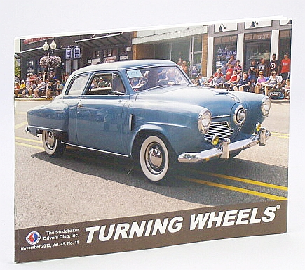Turning Wheels - Official Publication of the Studebaker Drivers Club, November (Nov.) 2013, Vol. 45, No. 11: Cover Photo of Champion Regal Owned By David and Anne Holtz, Fox, Fred K.; et al