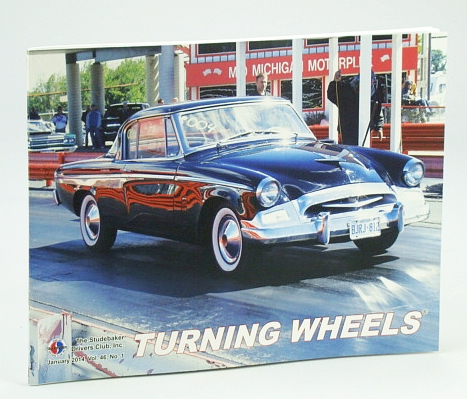 Turning Wheels - Official Publication of the Studebaker Drivers Club, January (Jan.) 2014, Vol. 46, No. 1: Cover Photo of 1955 Commander Regal Hardtop Owned By Dave Warren, Palma, Bob; et al