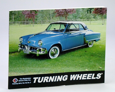 Turning Wheels - Official Publication of the Studebaker Drivers Club, February (Feb.) 2014, Vol. 46, No. 2: Cover Photo of 1952 Champion Starliner HT Convertible Owned By Larry Metz, Studebaker, Sandra A.; et al