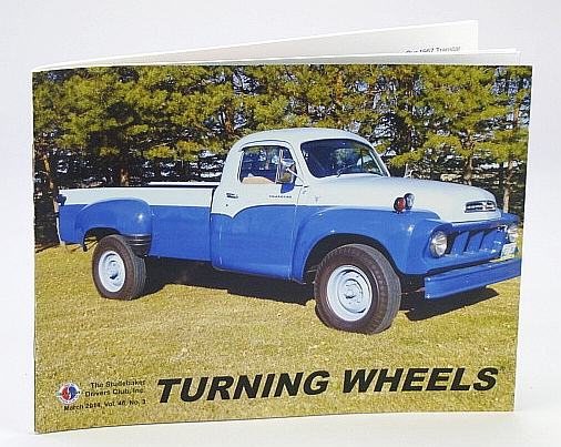 Turning Wheels - Official Publication of the Studebaker Drivers Club, March (Mar.) 2014, Vol. 46, No. 3: Cover Photo of 1957 Transtar Owned By Dennis and Lynne Ranger, Parsons, Joe; et al