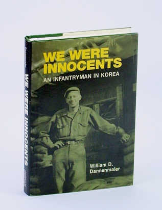 Image for We Were Innocents: An Infantryman in Korea