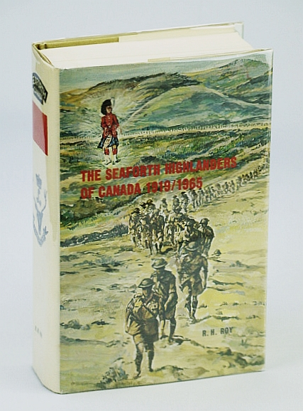 The Seaforth Highlanders of Canada, 1919-1965, Roy, Reginald H