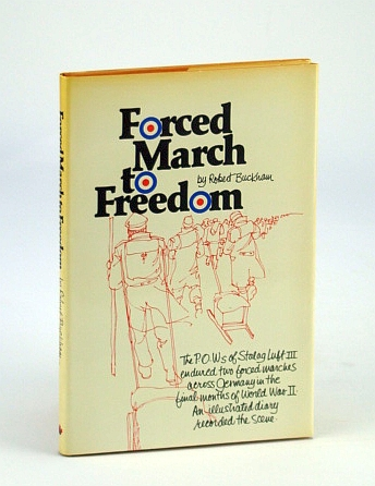 Image for Forced march to freedom: An illustrated diary of two forced marches and the interval between, January to May, 1945