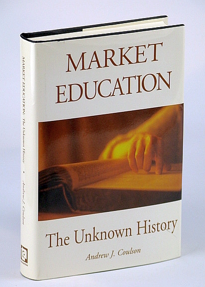 Image for Market Education: The Unknown History (Studies in Social Philosophy and Policy)