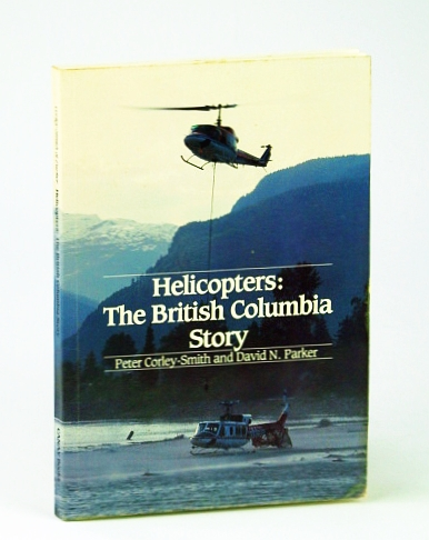 Helicopters: The British Columbia story, Corley-Smith, Peter