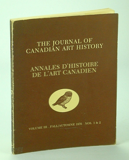 Image for The Journal of Canadian Art History - Studies in Canadian Art, Architecture and the Decorative Arts, Volume III, Fall/Automne 1976, Nos. 1 & 2