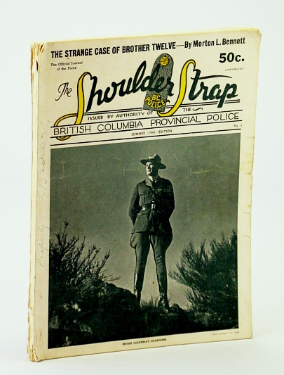 The Shoulder Strap - The Official Journal (Magazine) of the British Columbia Police, Summer 1941, No. 6 - The Strange Case of Brother Twelve, Brookhouse, A.A., Editor; Clark, S/Inspector C., Associate Editor