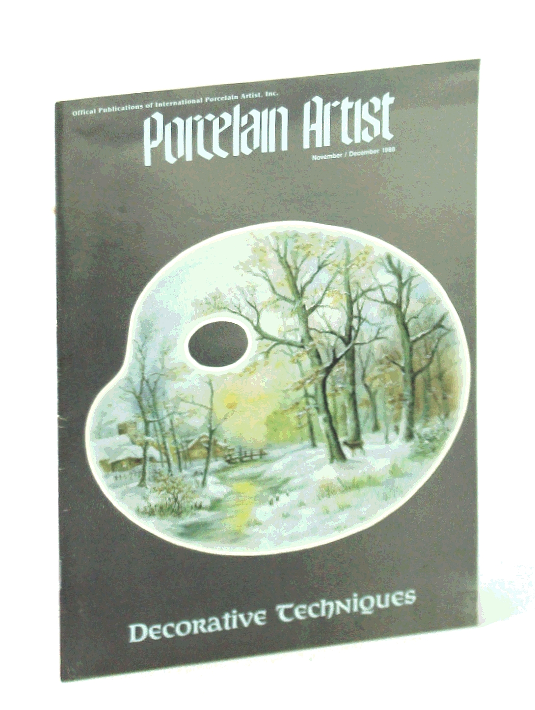 Image for Porcelain Artist [Magazine] November / December [Nov./ Dec.] 1988: Decorative Techniques