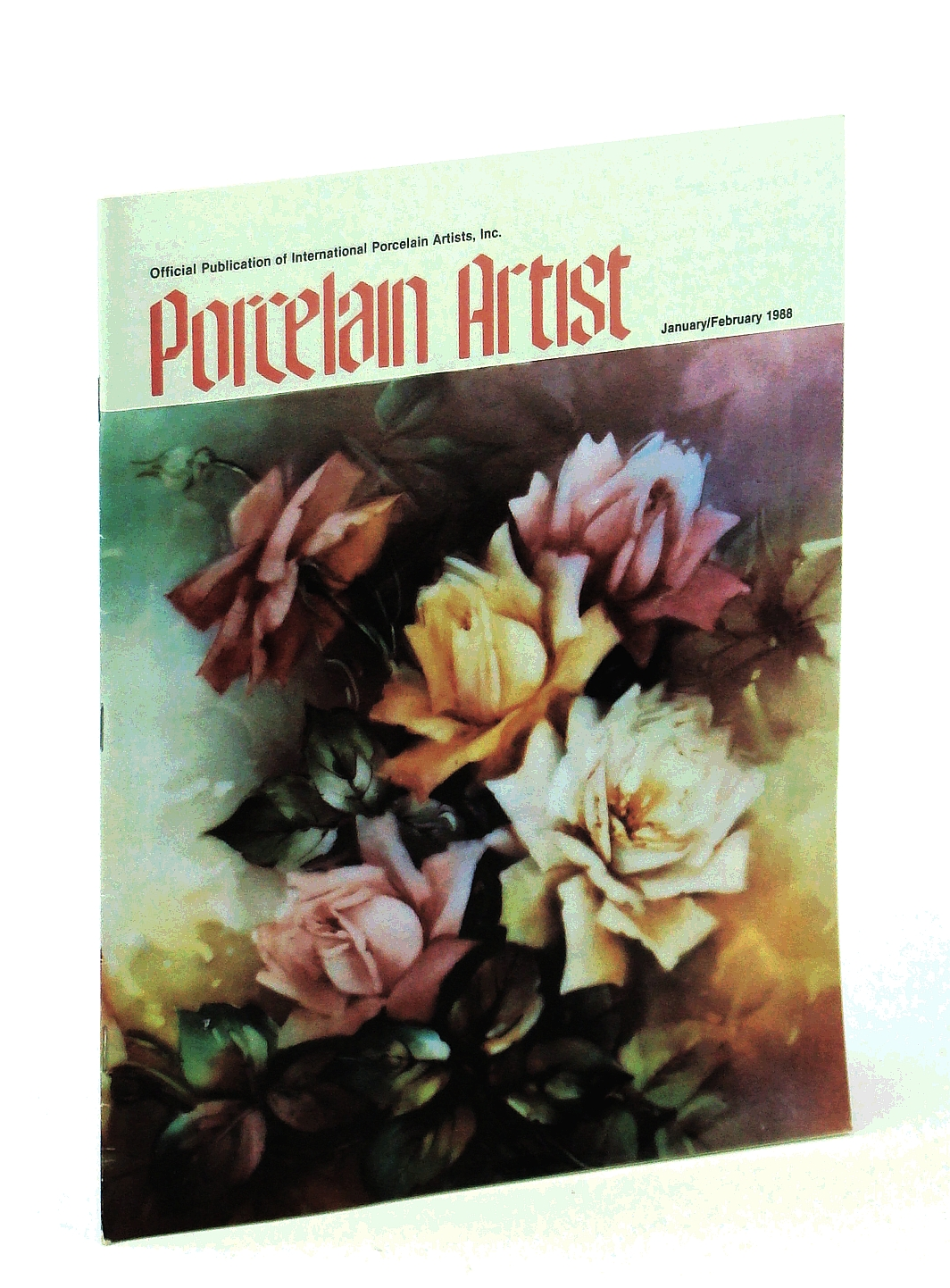 Image for Porcelain Artist [Magazine] January / February [Jan./ Feb.] 1988: Roses