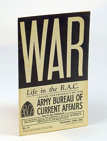 WAR: Life in the R.A.C. (Royal Armoured Corps), No. 27, September (Sept.) 19th, 1942 - Dieppe Transcript, (British) Army Bureau of Current Affairs; Trooper Frank Owen; Watts, Captain Stephen