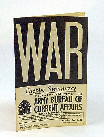 WAR: Dieppe Summary, No. 28, October (Oct.) 3rd, 1942, (British) Army Bureau of Current Affairs