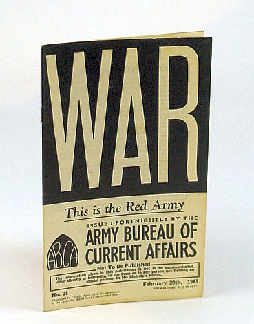 WAR: This is the Red Army, No. 38, February (Feb.)  20th, 1943, (British) Army Bureau of Current Affairs; Brooke, General Sir Alan