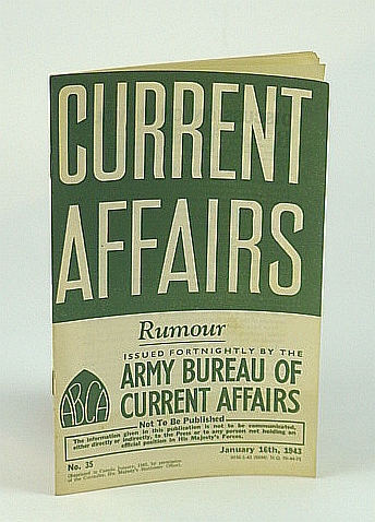 Current Affairs, Number 35: Rumours and Rumour-Mongers.  January (Jan.) 16th, 1943, (British) Army Bureau of Current Affairs; Pritchard, Dr. R.
