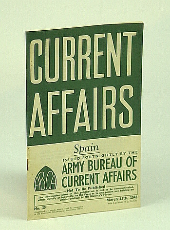 Current Affairs, Number 39: Spain, March (Mar.) 13th, 1943, (British) Army Bureau of Current Affairs;