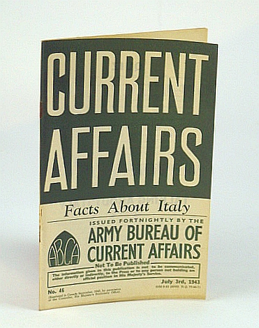 Current Affairs, Number 46: Facts About Italy, July 3rd, 1943, (British) Army Bureau of Current Affairs; Wilfrid, David