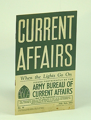 Image for Current Affairs, Number 48: When the Lights Go On - Post-war Problems, July 31st, 1943