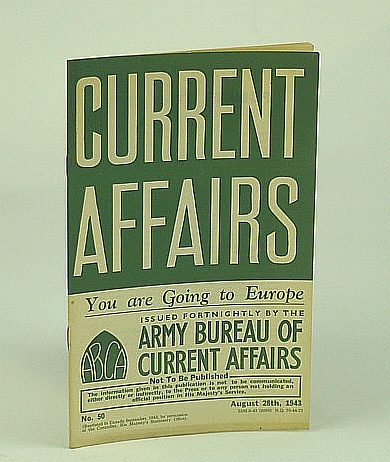 Current Affairs, Number 50: You Are Going to Europe.  August (Aug.) 28th, 1943, (British) Army Bureau of Current Affairs; Milne, A.A.