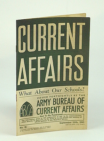 Current Affairs, Number 51: What About Our Schools?.  September (Sept.) 11th, 1943, (British) Army Bureau of Current Affairs; Haynes, Major John
