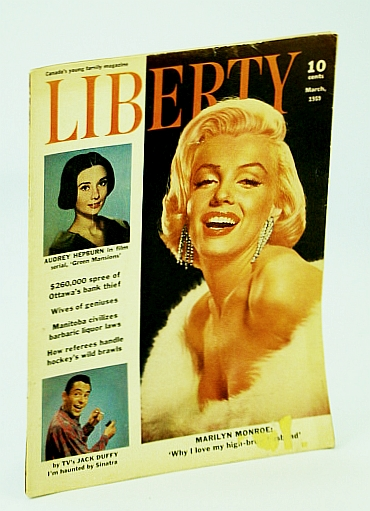 Liberty  - Canada's Young Family Magazine, March (Mar.) 1959 - Marilyn Monroe Cover, Brooks, Walter; Garner, Hugh; Dempsey, David; Duffy, Jack; McCoy, Doris; et al