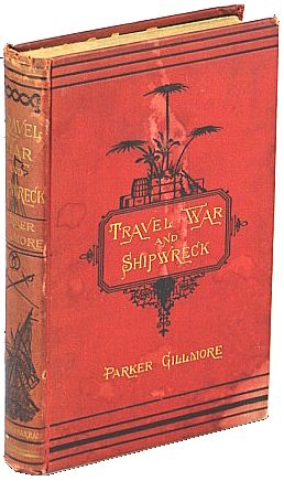 Travel, War, and Shipwreck, Gillmore, Parker