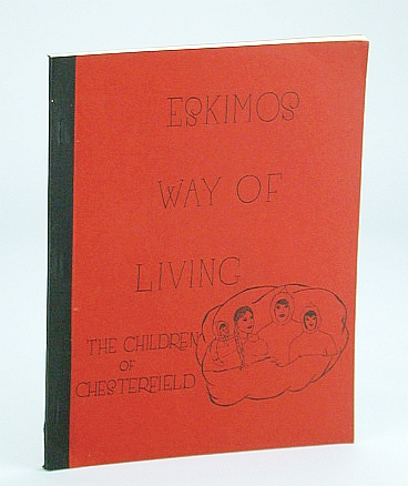 Image for Eskimos Way of Living: The Children of Chesterfield (Inlet, N.W.T. / Northwest Territories))