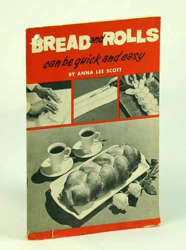 SCOTT, ANNA LEE (PSEUDONYM) - Bread and Rolls Can Be Quick and Easy