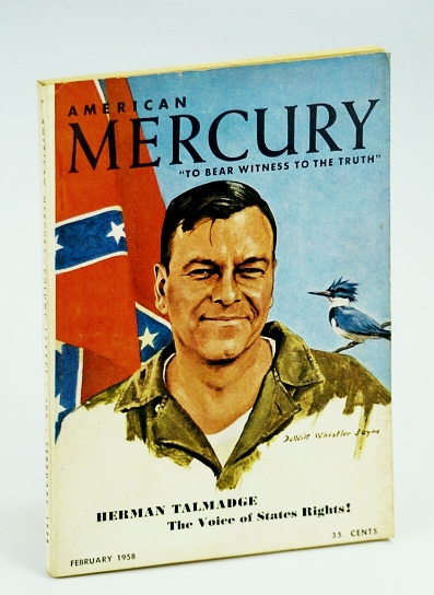 "American Mercury Magazine, ""To Bear Witness To The Truth"", February (Feb.) 1958, Volume LXXXVI No. 409 - Cover Portrait of Georgia Senator Herman Talmadge and Confederate Flag, Hoover, J. Edgar; Shukairy, Ahmad; Glazier, Michael; et al"