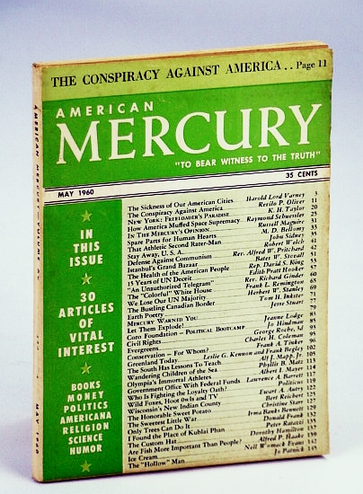 "American Mercury Magazine, ""To Bear Witness To The Truth"", May 1960, Volume XC No. 436 - The Conspiracy Against America / The Sickness Of Our American Cities (Baltimore) / John Cleves Symmes and The Hollow Earth, Oliver, Revilo P.; Varney, Harold L.; Pritchard, Rev. A.W.; Hooker, Edith P.; Et al"