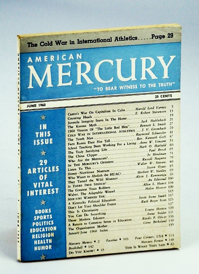 """American Mercury Magazine, """"To Bear Witness To The Truth"""", June 1960, Volume XC No. 437 - Castro's War on Cuban Capitalism / Is There Free Speech?, Varney, Harold L.; Oliver, Revilo P.; Muhlnbeck, Jack; Goff, Rev. Kenneth; Oyaas, Joann; Hearst, Allen L."""