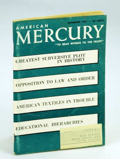 "American Mercury Magazine, ""To Bear Witness To The Truth"", September (Sept.) 1961, Volume XCIII No. 451 - Greatest Subversive Plot in History / A Key to Communist Semantics, Canadian Intelligence Service; Bend, H. Katherine; Monsarrat, Alice E.; Bridges, Hon. Styles; Cvetic, Matt; et al"
