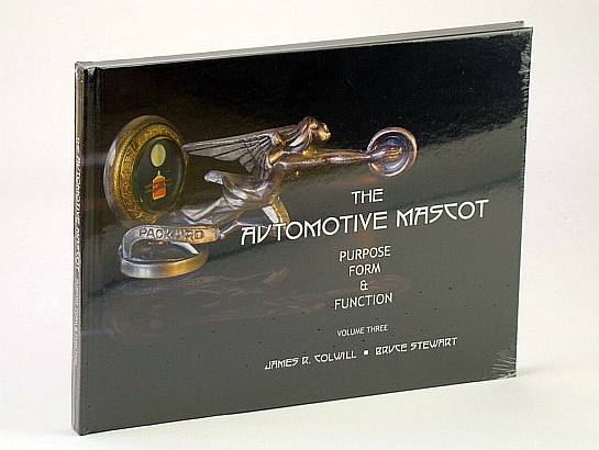 The Automotive Mascot: Purpose, Form and Function, Volume Three / 3 / III, Colwill, James R.; Stewart, Bruce