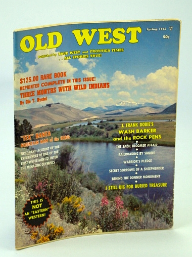Image for Old West Magazine - Spring 1966, Vol. 2, No. 3, Whole No. 7 - Three Months With the Wild Indians