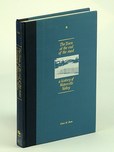 The Town at the End of the Road: A History of Waterville Valley, Bean, Grace Hughes